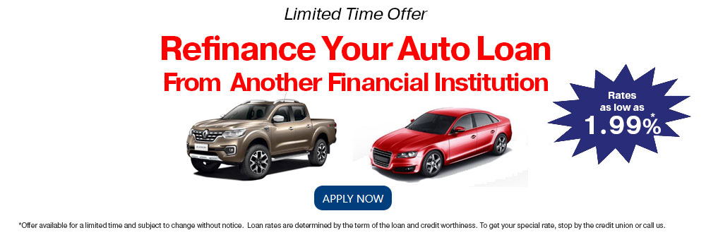 Limited time. refinance your auto loan with another financial institution.  Rates as low as 1.99%