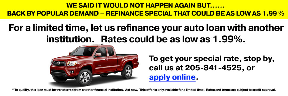 For a limited time, refinance a auto loan with another institution.  Rates could be as low as 1.99%